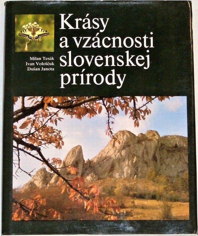 Tesák Milan, Vološčuk Ivan, Janota Dušan - Krásy a vzácnosti slovenskej prírody