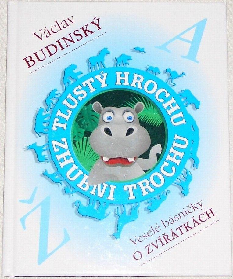 Budinský Václav - Tlustý hrochu, zhubni trochu