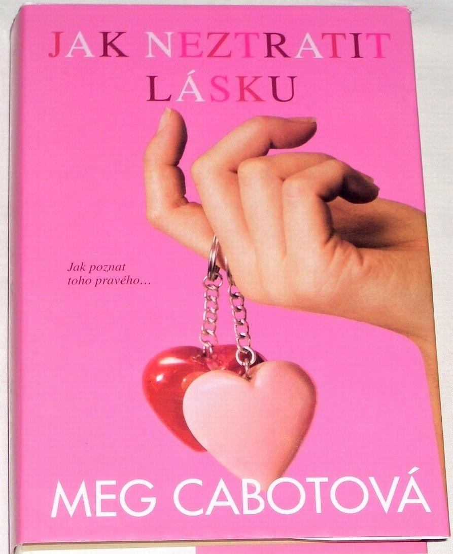 Cabotová Meg - Jak neztratit lásku