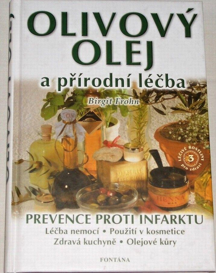 Frohn Birgit - Olivový olej a přírodní léčba