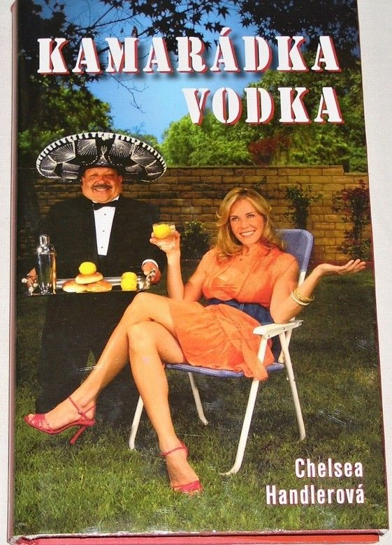 Handlerová Chelsea - Kamarádka vodka