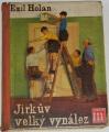 Holan Emil - Jirkův veliký vynález