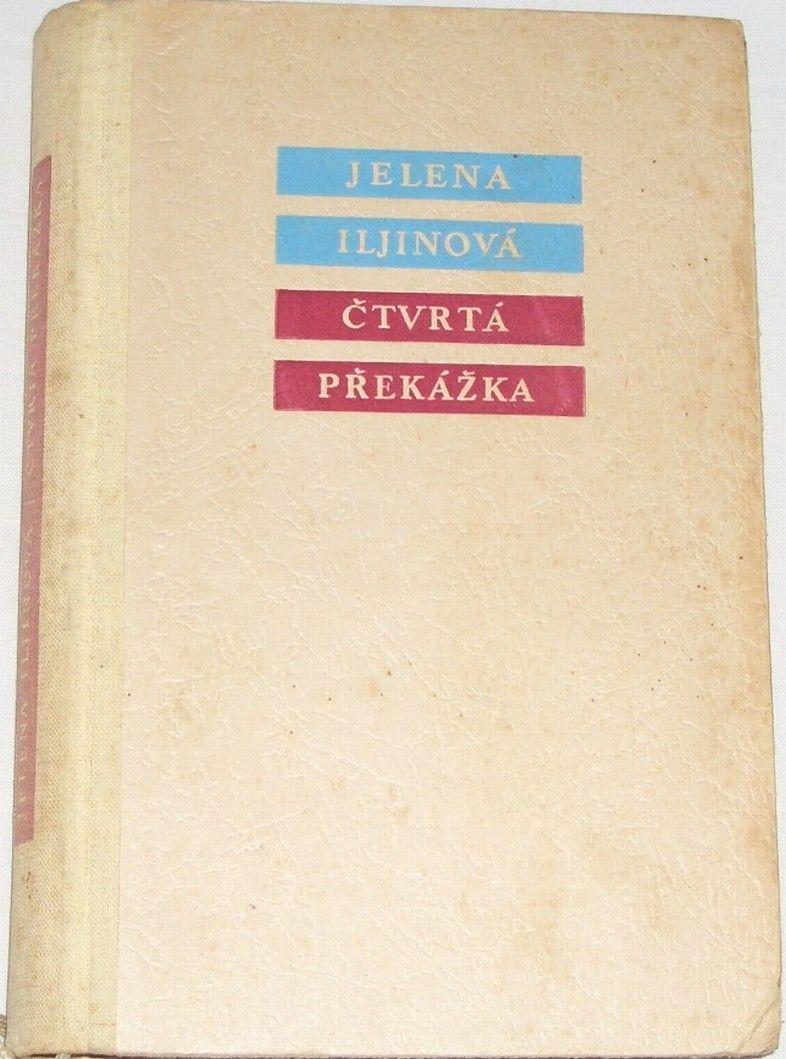 Iljinová Jelena - Čtvrtá překážka