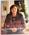 Klausová Livia - Smutkem neobtěžuju