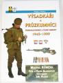 Koníček M, Blahoutovi Petr a Pavel - Výsadkáři a průzkumníciČeskoslovenské a České armády 1945-1999