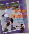 Millar Cam - In-line bruslení pro začátečníky i pokročilé