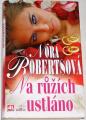 Robertsová Nora - Na růžích ustláno