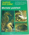 Roux Charles - Tajuplný život zvířat: Mořské pobřeží