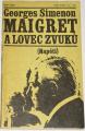 Simenon Georges - Maigret a lovec zvuků