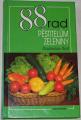 Šrot Radoslav - 88 rad pěstitelům zeleniny