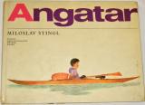 Stingl Miloslav - Angatar, tvůj kamarád z Grónska