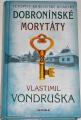 Vondruška Vlastimil - Dobronínské morytáty