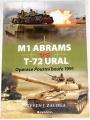Zaloga Steven J. - M1 Abrams vs T-72 Ural: Operace Pouštní bouře 1991