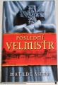 Asensi Matilde - Poslední velmistr