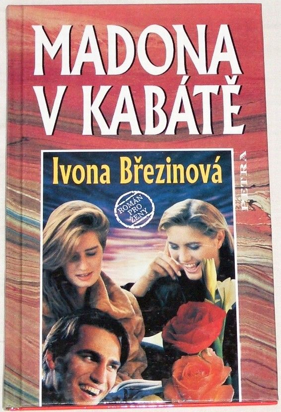 Březinová Ivona- Madona v kabátě