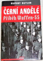 Butler Rupert - Černí andělé: Příběh Waffen-SS