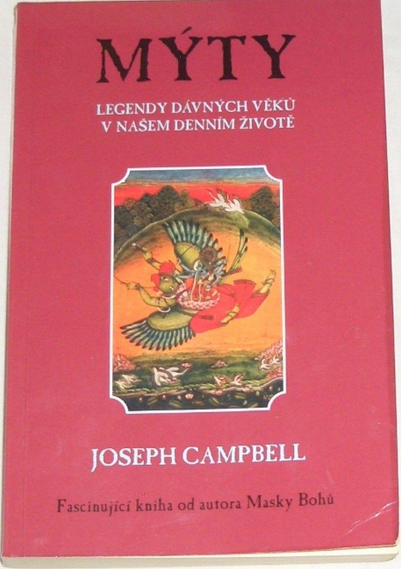 Campbell Joseph - Mýty: Legendy dávných věků v našem denním životě