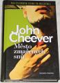 Cheever John - Město zmařených snů