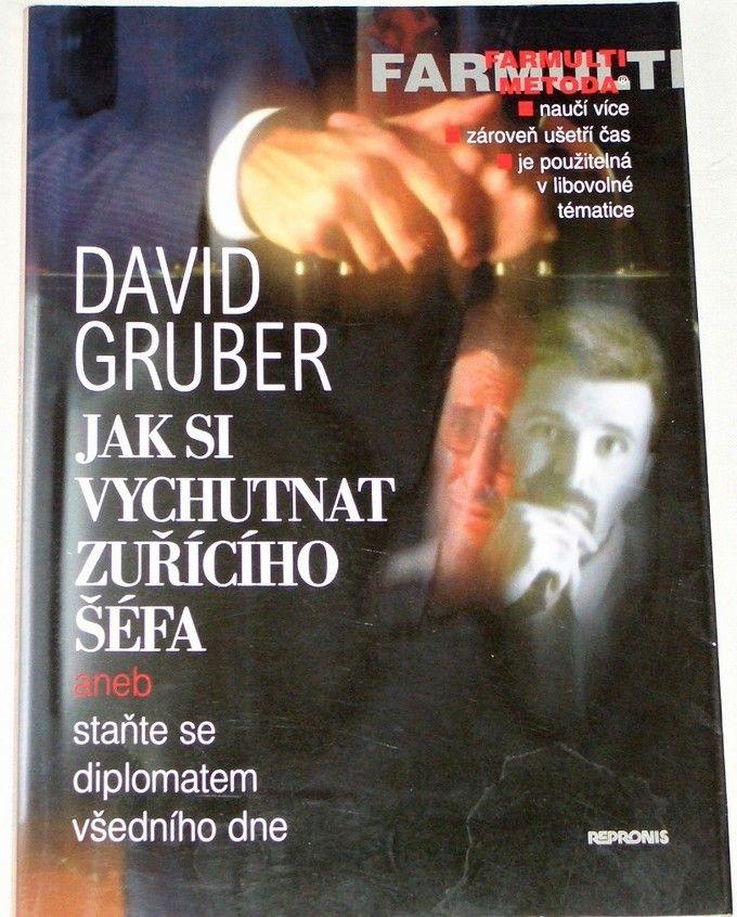 Gruber David - Jak si vychutnat zuřícího šéfa