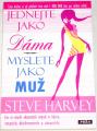 Harvey Steve - Jednejte jako dáma, myslete jako muž