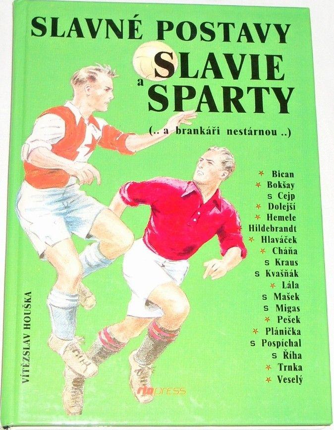 Houška Vítězslav - Slavné postavy Slavie a Sparty