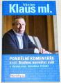 Klaus Václav ml. - Pondělní komentáře aneb Braňme normální svět