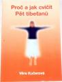 Kučerová Věra - Proč a jak cvičit Pět tibeťanů