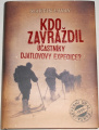 Lavay Martin - Kdo zavraždil účastníky Djatlovovy expedice?