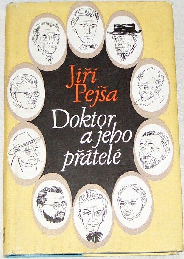 Pejša Jiří - Doktor a jeho přátelé