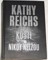 Reichs Kathy - Kosti nikdy nelžou