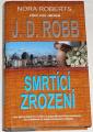 Robb J. D. (Roberts Nora) - Smrtící zrození
