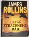 Rollins James - Oltář ztraceného ráje
