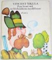 Šikula Vincent - Pan lesní má za kloboukem mydlifouse