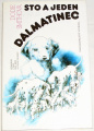 Smithová Dodie - Sto a jeden dalmatinec