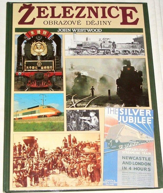Westwood John - Železnice obrazové dějiny