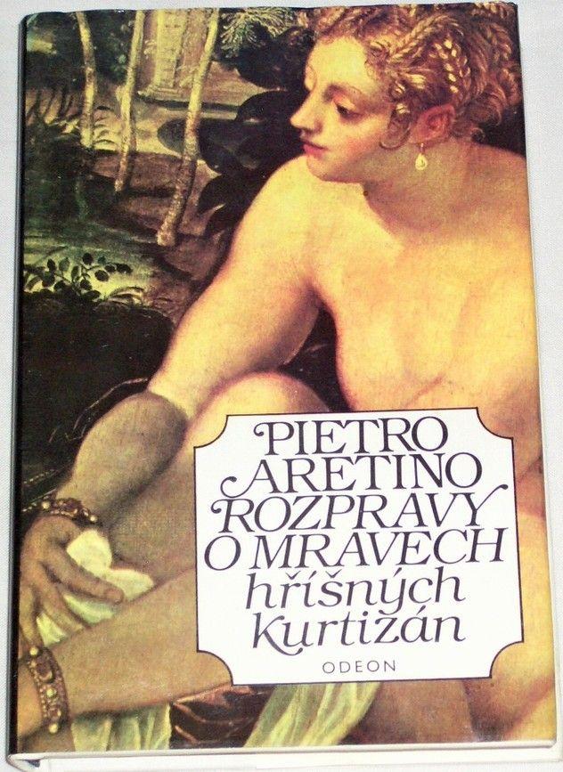 Aretino Pietro - Rozpravy o mravech hříšných kurtizán
