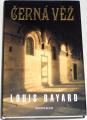 Bayard Louis - Černá věž