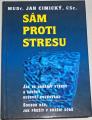 Cimický Jan - Sám proti stresu