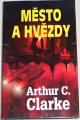 Clarke Arthur C.  -  Město a hvězdy