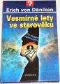 Däniken Erich von  -  Vesmírné lety ve starověku