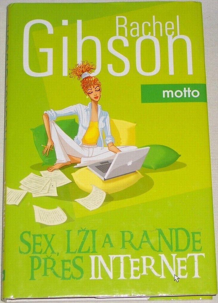 Gibson Rachel - Sex, lži a rande přes internet