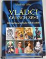 Liška Vladimír - Vládci českých zemí