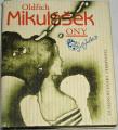 kopie Mikulášek Oldřich - Ony