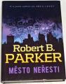 Parker Robert B. - Město neřesti