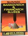 Rosenberg Jerry M. - Slovník bankovních & finančních služeb 1. díl