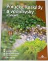 Sedlák Jiří - Potůčky, kaskády a vodotrysky v zahradě