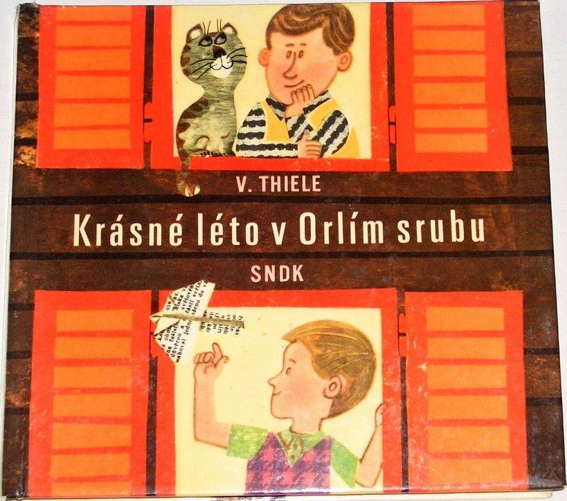 Thiele V. - Krásné léto v Orlím srubu