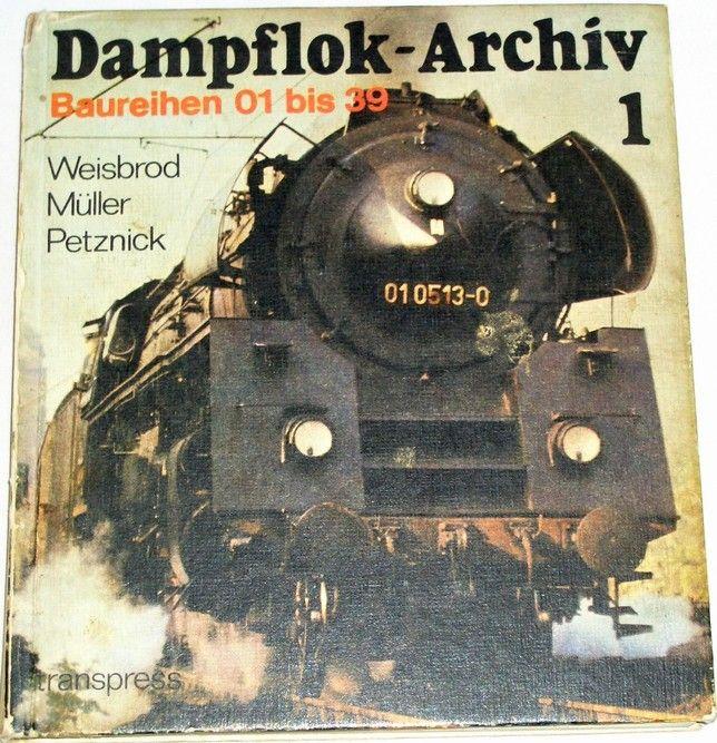 Weisbrod, Müller, Petznick - Dampflok-Archiv 1 (Baureihen 01 bis 39)