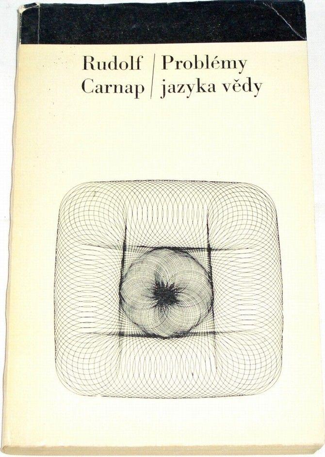 Carnap Rudolf - Problémy jazyka vědy