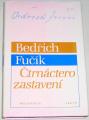 Fučík Bedřich - Čtrnáctero zastavení